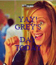 YAY! GREY'S  DAY TODAY - Personalised Poster large