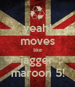 yeah! moves like jagger maroon 5! - Personalised Poster large