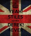 YEAH! STILES LOVES DEREK! 4EVER - Personalised Poster large