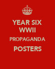 YEAR SIX WWII PROPAGANDA POSTERS  - Personalised Poster large