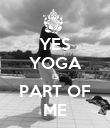 YES YOGA IS PART OF ME - Personalised Poster large