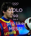 YOLO so be a pro like MESSI - Personalised Poster large