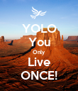 YOLO You Only Live ONCE! - Personalised Poster small
