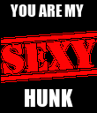 YOU ARE MY  HUNK - Personalised Poster large
