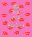 You Are  Perfect  - Personalised Poster large