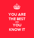 YOU ARE THE BEST AND YOU KNOW IT - Personalised Poster large