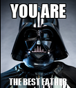 YOU ARE THE BEST FATHER - Personalised Poster large