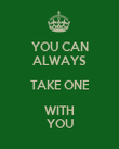 YOU CAN ALWAYS TAKE ONE WITH YOU - Personalised Poster large