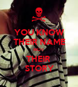 YOU KNOW THEIR NAME NOT  THEIR  STORY - Personalised Poster large