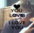 YOU  LOVE  ME I LOVE YOU - Personalised Poster large