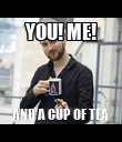 YOU! ME! AND A CUP OF TEA - Personalised Poster large