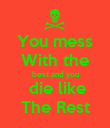 You mess With the best and you  die like The Rest - Personalised Poster large