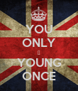 YOU ONLY ☺ YOUNG ONCE - Personalised Poster large