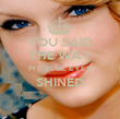 YOU SAID THE WAY MY BLUE EYES SHINED  - Personalised Poster large