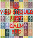 YOU SHOULD JUST  KEEP  CALM BRO - Personalised Poster large