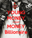 YOUNG MONEY CASH MONEY Billionaire - Personalised Poster large
