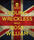 YOUNG WRECKLESS WILD BOSS WILLIAM - Personalised Poster large