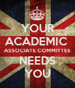 YOUR ACADEMIC  ASSOCIATE COMMITTEE NEEDS YOU - Personalised Poster large