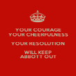 YOUR COURAGE YOUR CHEERFULNESS YOUR RESOLUTION WILL KEEP ABBOTT OUT - Personalised Poster large