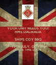 YOUR UNIT NEEDS YOU! HMS DALRIADA SHIPS COY BBQ 19TH JULY, GOVAN SAVE THE DATE - Personalised Poster large
