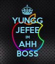 YUNGG JEFEE IM AHH BOSS - Personalised Poster large