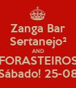 Zanga Bar Sertanejo² AND FORASTEIROS Sábado! 25-08 - Personalised Poster large