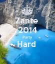 Zante  2014 Party  Hard   - Personalised Poster large