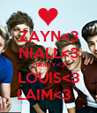ZAYN<3 NIALL<3 HARRY<3 LOUIS<3 LAIM<3   - Personalised Poster large