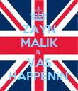 ZAYN MALIK IS  VAS HAPPENIN' - Personalised Poster large