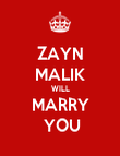 ZAYN MALIK WILL MARRY  YOU - Personalised Poster large