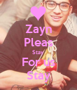 Zayn Pleas Stay  For us Stay - Personalised Poster large