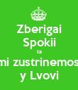 Zberigai Spokii ta mi zustrinemos' y Lvovi - Personalised Poster large