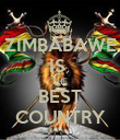 ZIMBABAWE IS  THE  BEST COUNTRY - Personalised Poster large