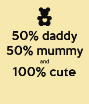 50% daddy 50% mummy and 100% cute  - Personalised Poster large