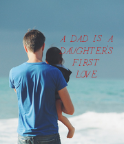 A DAD IS A DAUGHTER'S FIRST LOVE - Personalised Large Wall Decal