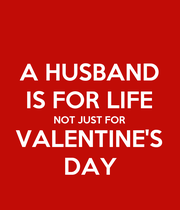 A HUSBAND IS FOR LIFE NOT JUST FOR VALENTINE'S DAY - Personalised Poster large
