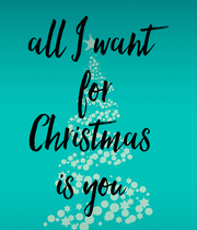 all I want  for  Christmas  is you  - Personalised Large Wall Decal