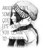 ANXIETY ISN'T  SOMETHING THAT  GOES AWAY IT'S SOMETHING YOU LEARN  TO CONTROL. - Personalised Poster large