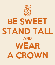BE SWEET STAND TALL AND WEAR A CROWN - Personalised Poster large