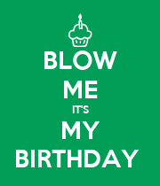 BLOW ME IT'S MY BIRTHDAY  - Personalised Poster large