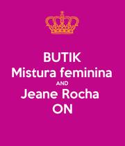 BUTIK Mistura feminina AND Jeane Rocha  ON - Personalised Poster large