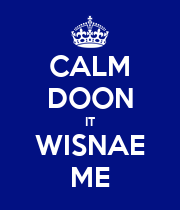 CALM DOON IT WISNAE ME - Personalised Poster large