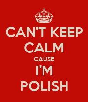 CAN'T KEEP CALM CAUSE I'M POLISH - Personalised Poster large