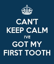 CAN'T KEEP CALM I'VE GOT MY FIRST TOOTH - Personalised Large Wall Decal