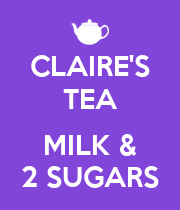 CLAIRE'S TEA  MILK & 2 SUGARS - Personalised Large Wall Decal