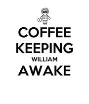 COFFEE KEEPING WILLIAM AWAKE  - Personalised Large Wall Decal