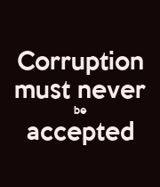 Corruption must never be accepted  - Personalised Poster large