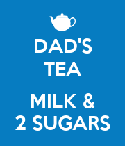 DAD'S TEA  MILK & 2 SUGARS - Personalised Large Wall Decal