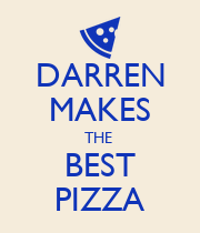 DARREN MAKES THE  BEST PIZZA - Personalised Poster large
