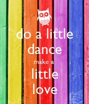 do a little dance make a  little love - Personalised Poster large